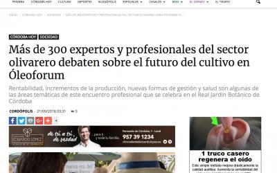 Cordópolis: «Más de 300 expertos y profesionales del sector olivarero debaten sobre el futuro del cultivo en Óleoforum»